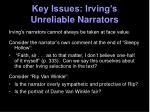 key issues irving s unreliable narrators