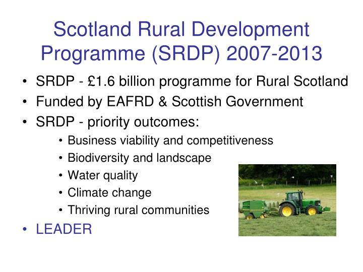 Scotland Rural Development Programme (SRDP) 2007-2013