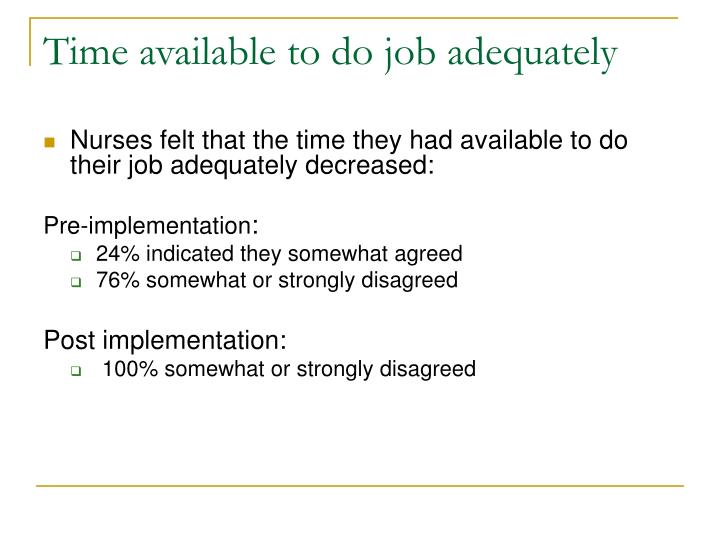 Time available to do job adequately