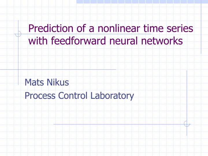 Prediction of a nonlinear time series with feedforward neural networks