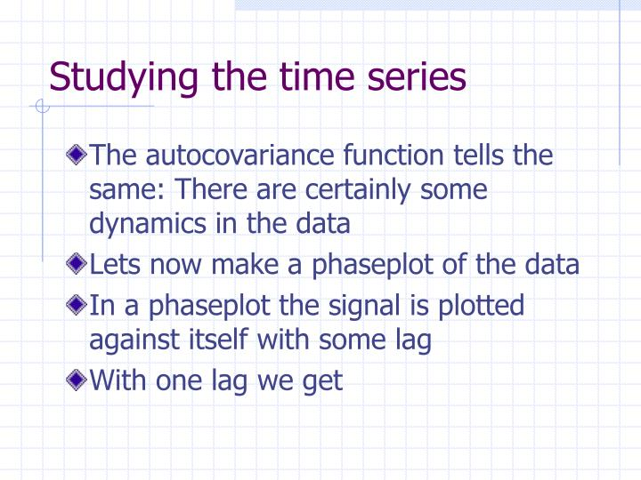 Studying the time series