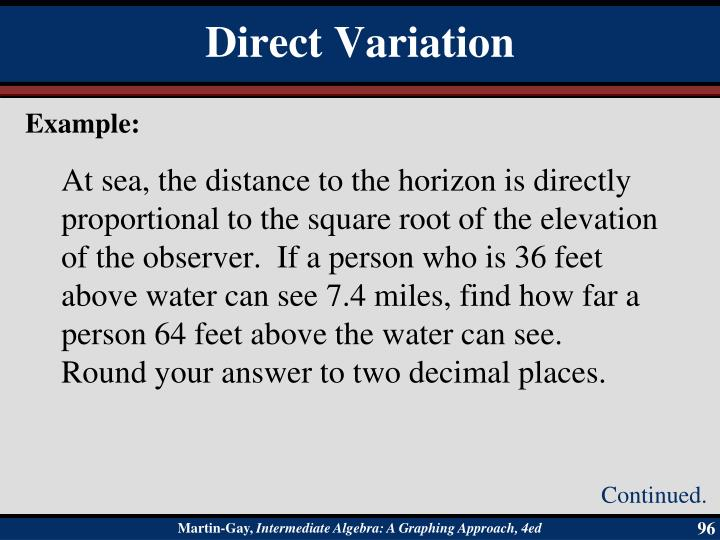 At sea, the distance to the horizon is directly proportional to the square root of the elevation of the observer.