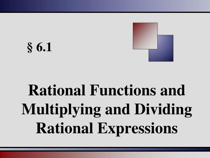 Rational functions and multiplying and dividing rational expressions