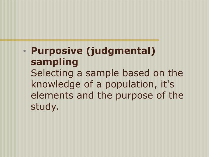 Purposive (judgmental) sampling