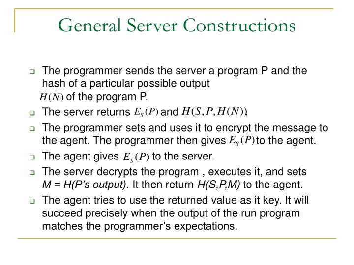 The programmer sends the server a program P and the hash of a particular possible output