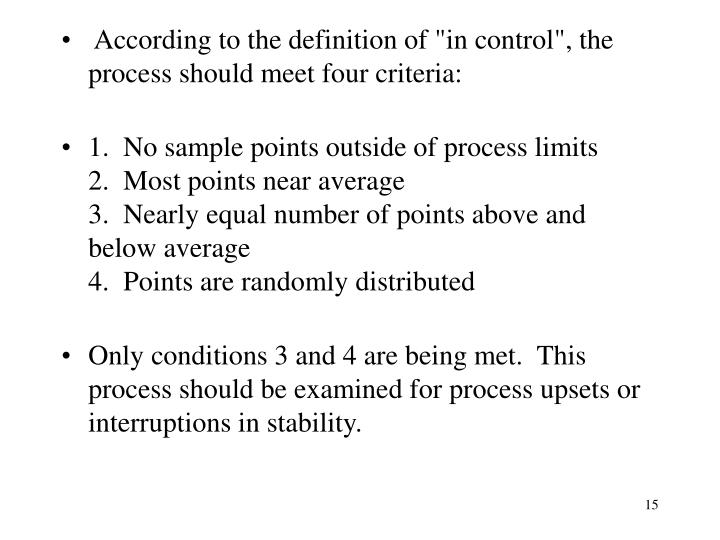 "According to the definition of ""in control"", the process should meet four criteria:"