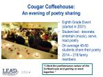 cougar coffeehouse an evening of poetry sharing