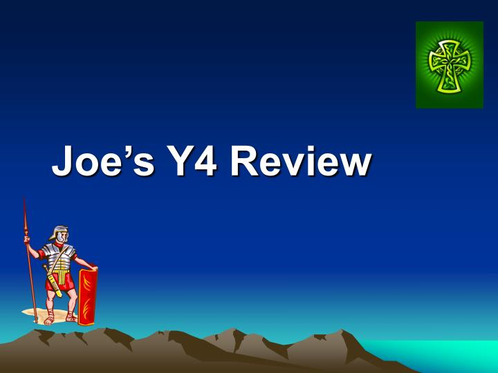 Joe s y4 review