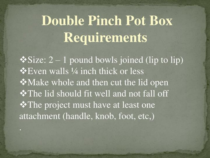 Double Pinch Pot Box