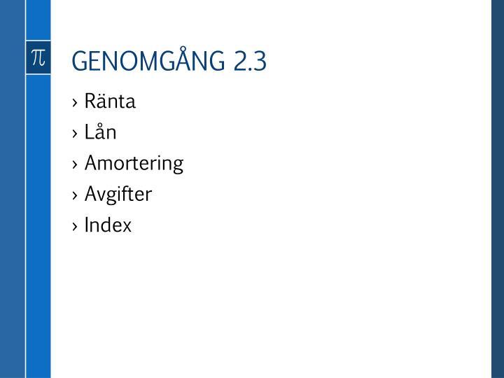 GENOMGÅNG 2.3