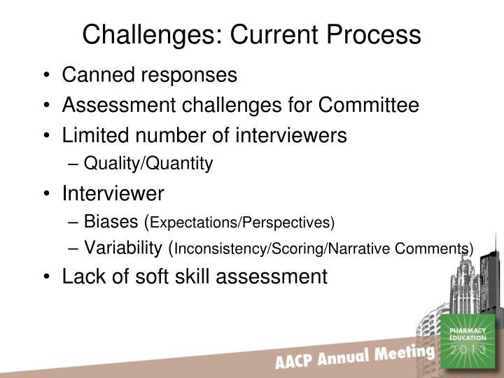 Challenges: Current Process