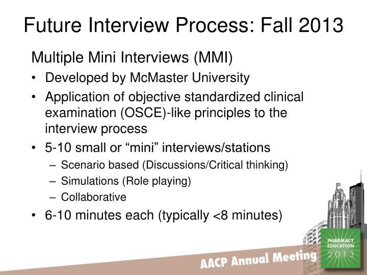 Future Interview Process: Fall 2013