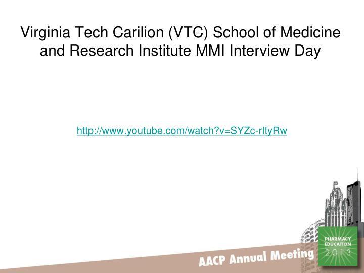 Virginia Tech Carilion (VTC) School of Medicine and Research Institute MMI Interview Day