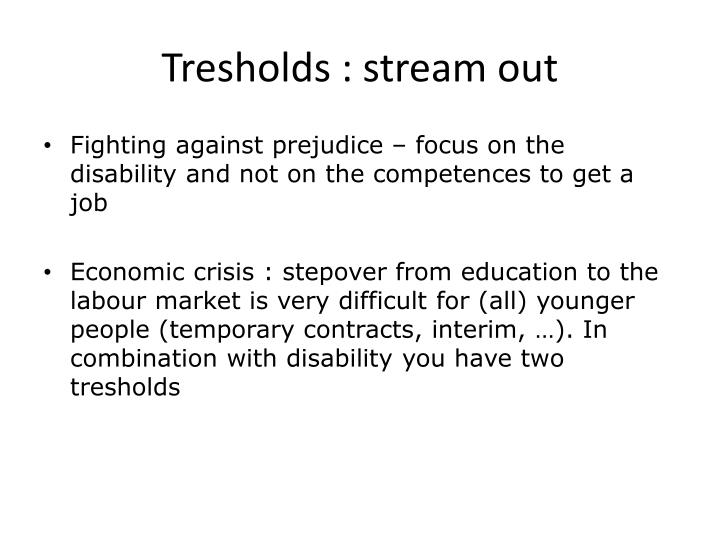 Tresholds : stream out