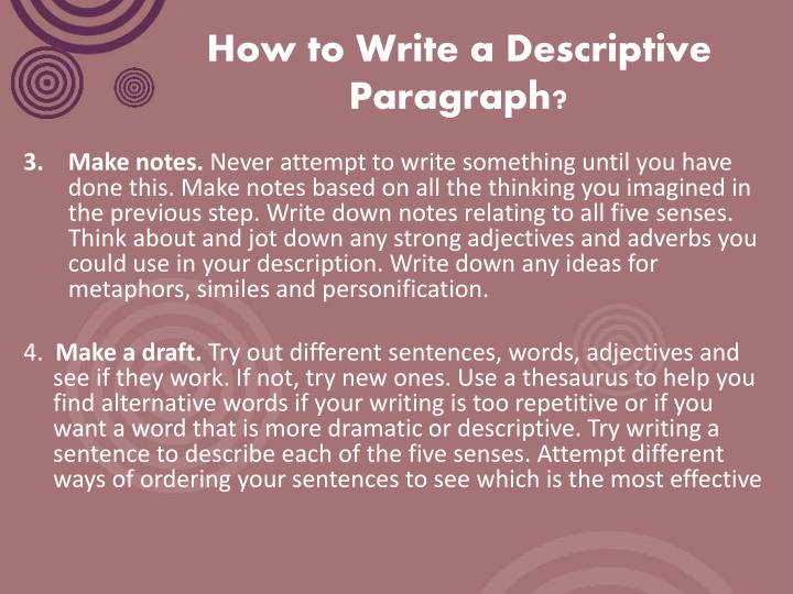 how to write a descriptive paragraph Paragraph writing in fiction doesn't follow traditional rules in this series, we cover  how to write a good paragraph by exploring different lengths.