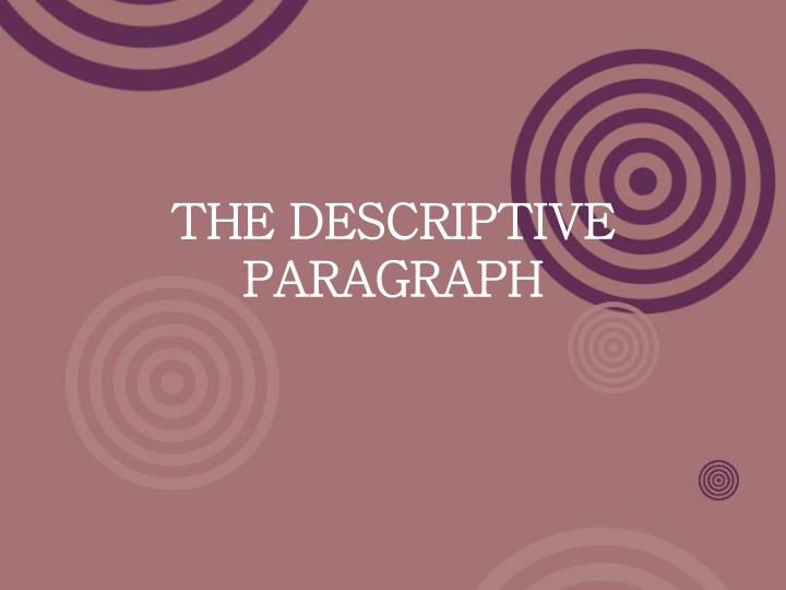 how to start a describtive paragraph