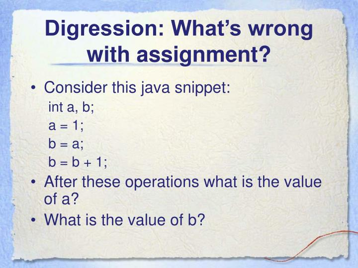 Digression: What's wrong with assignment?