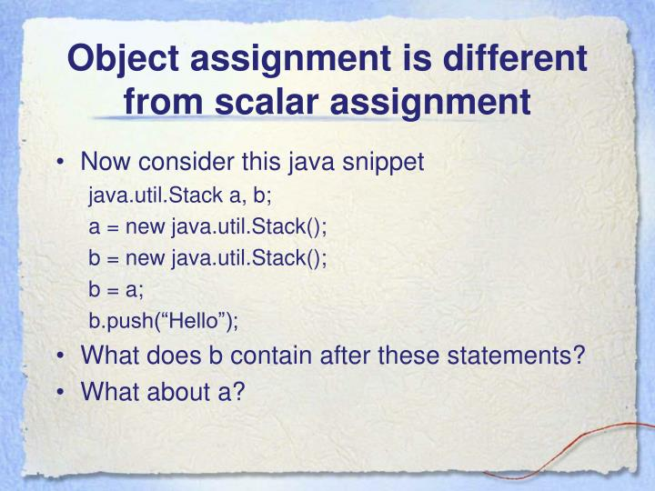 Object assignment is different from scalar assignment