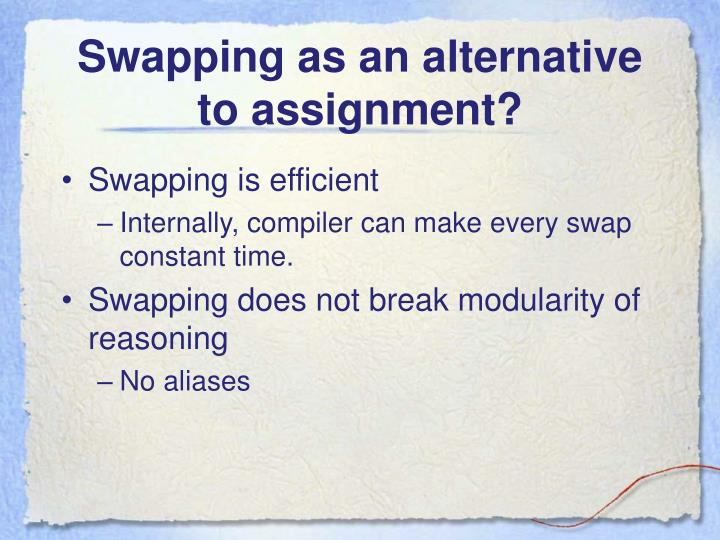 Swapping as an alternative to assignment?