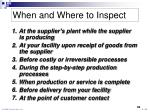 when and where to inspect1