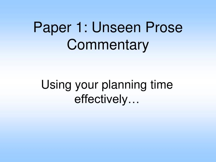Paper 1: Unseen Prose Commentary