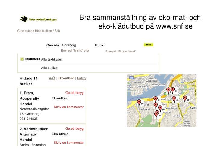 Bra sammanstllning av eko-mat- och eko-kldutbud p www.snf.se