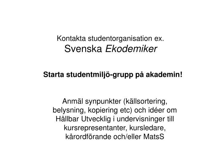 Kontakta studentorganisation ex.