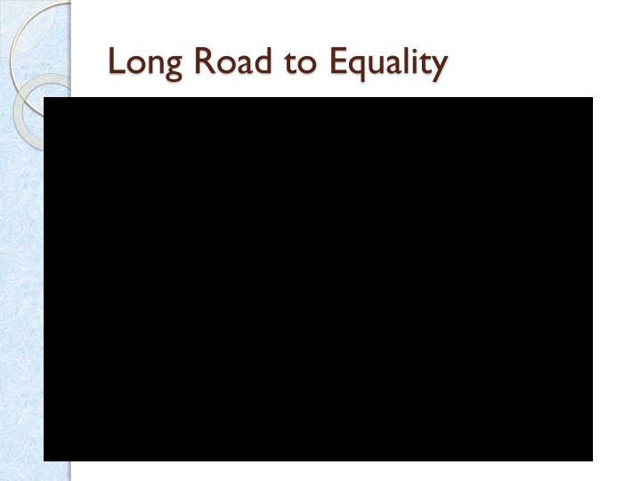 Long Road to Equality