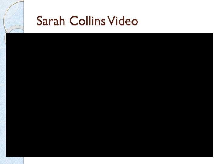 Sarah Collins Video