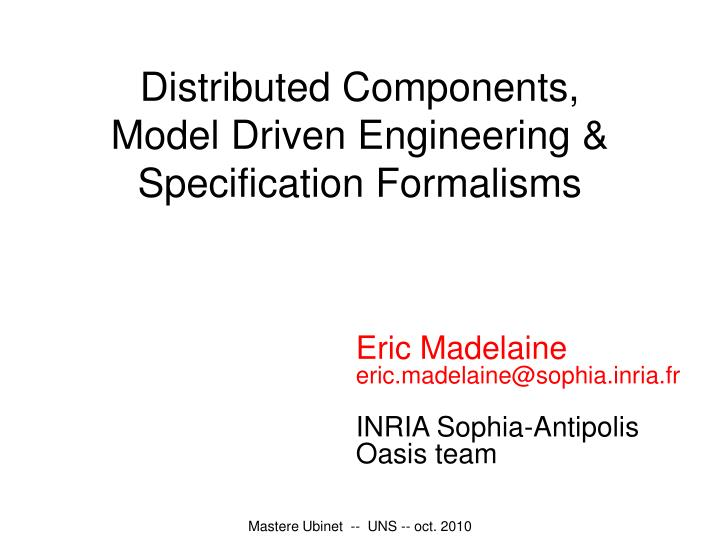 Distributed components model driven engineering specification formalisms