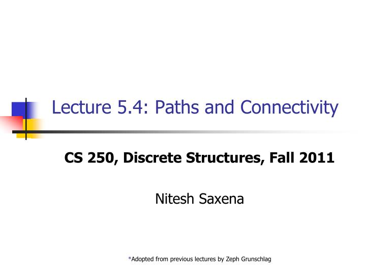 Lecture 5 4 paths and connectivity