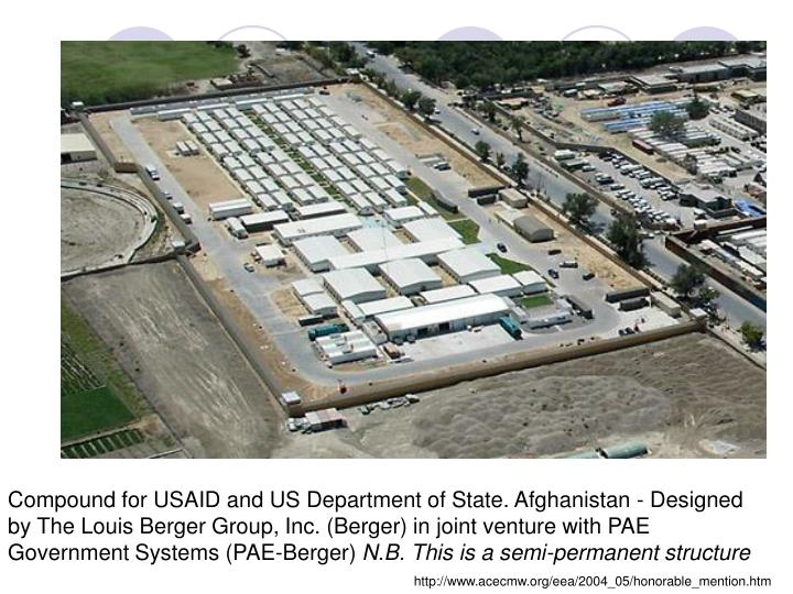 Compound for USAID and US Department of State. Afghanistan - Designed by The Louis Berger Group, Inc...