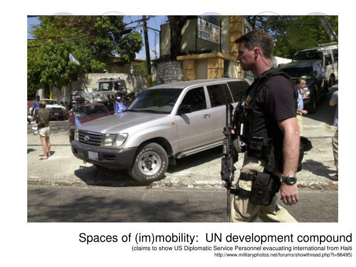 Spaces of (im)mobility:  UN development compound