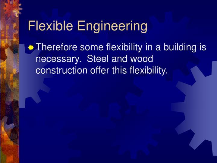 Flexible Engineering