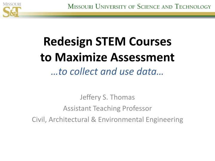 Redesign stem courses to maximize assessment to collect and use data