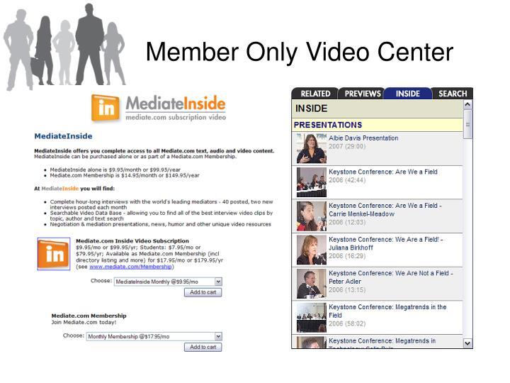 Member Only Video Center
