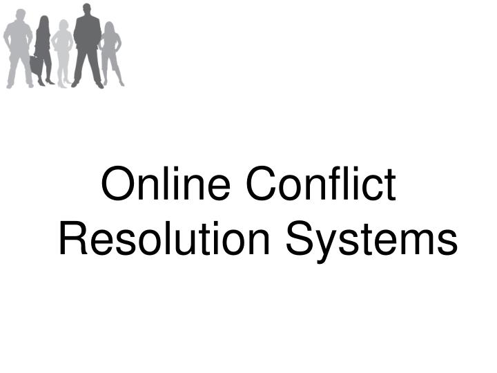 Online Conflict Resolution Systems