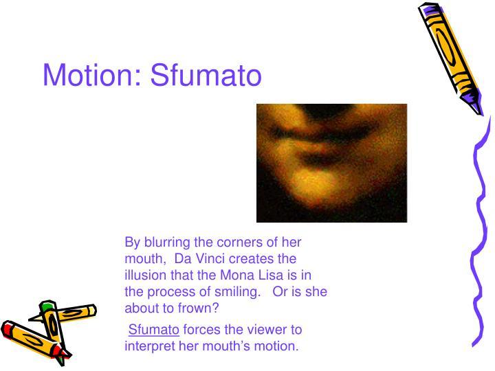 Motion: Sfumato