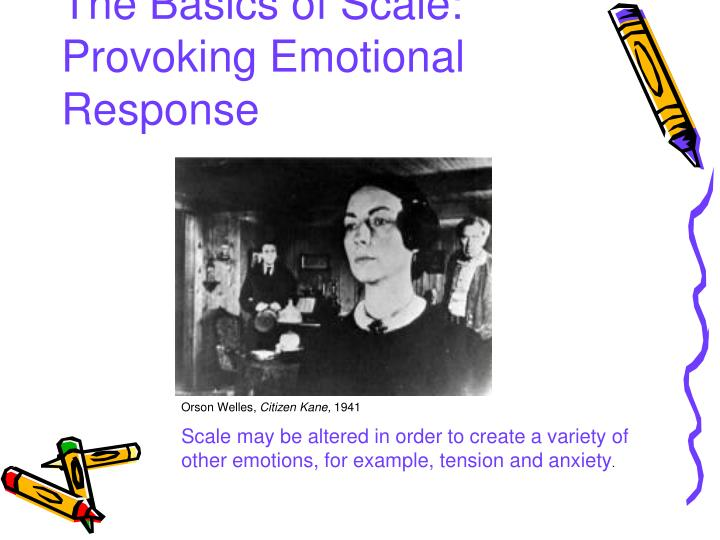 The Basics of Scale: Provoking Emotional Response
