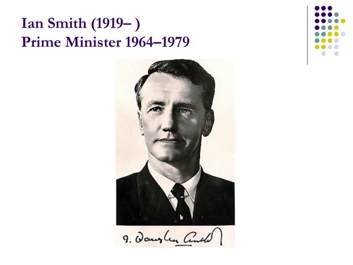 Ian Smith (1919– )