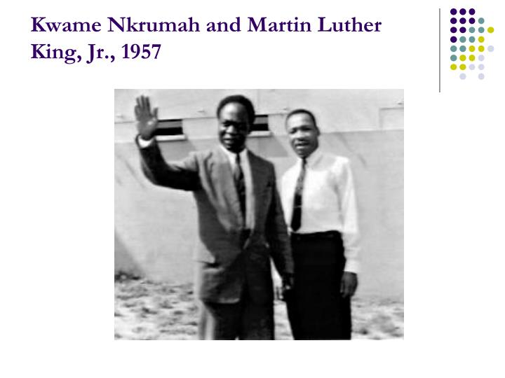 Kwame Nkrumah and Martin Luther King, Jr., 1957