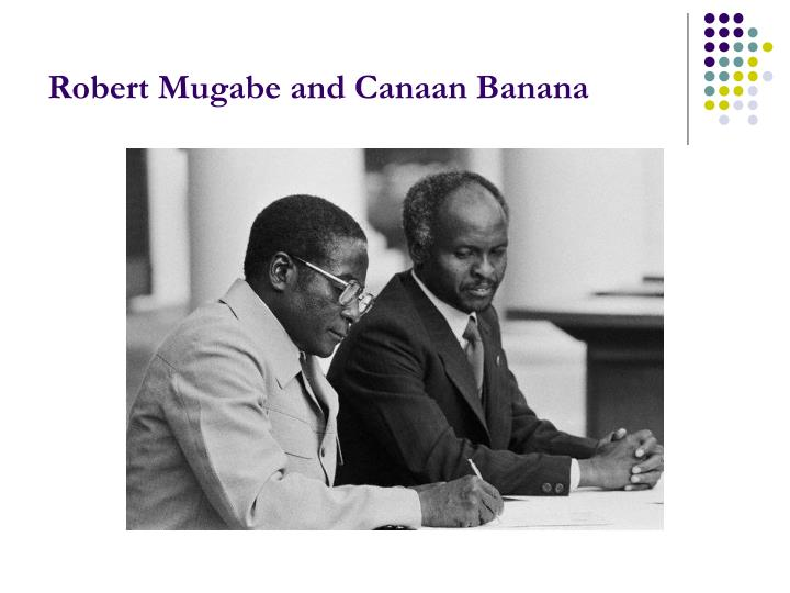 Robert Mugabe and Canaan Banana