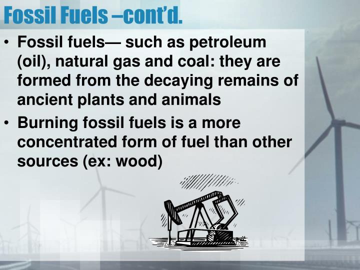 Fossil Fuels –cont'd.