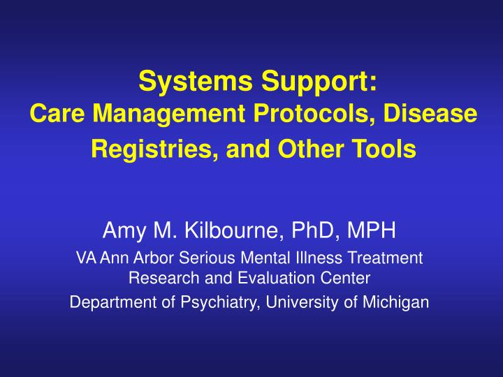 Systems support care management protocols disease registries and other tools
