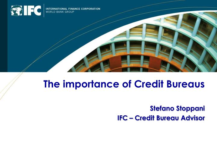 The importance of Credit Bureaus