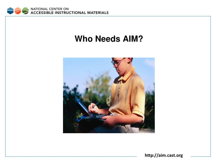 Who Needs AIM?