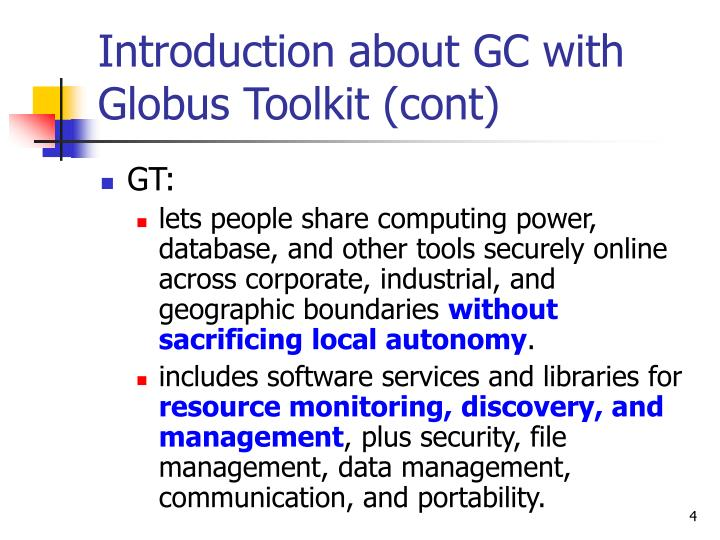 Introduction about GC with Globus Toolkit (cont)
