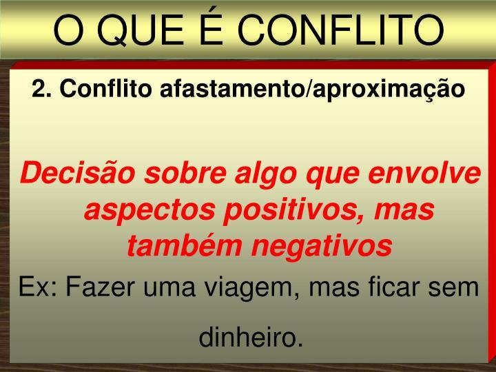 2. Conflito afastamento/aproximação
