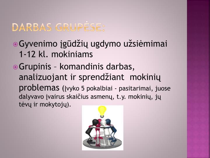 DARBAS GRUPĖSE: