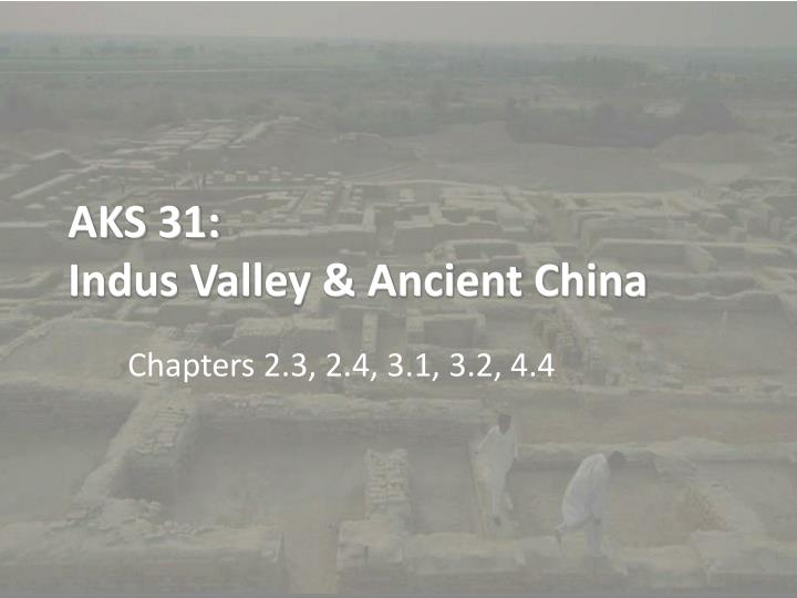 Aks 31 indus valley ancient china